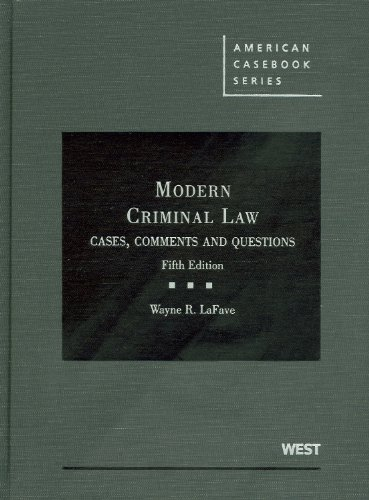 Modern Criminal Law Cases, Comments and Questions: LaFave, Wayne R.