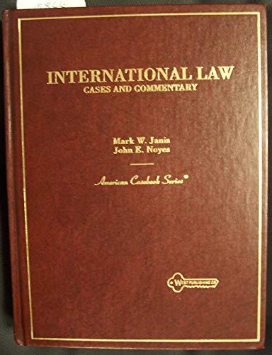 Cases and Commentary on International Law: John E. Noyes;