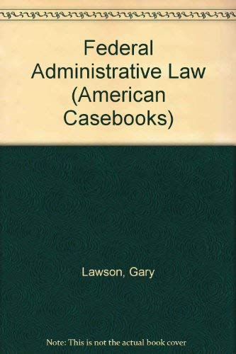 9780314211323: Federal Administrative Law (American Casebook Series)