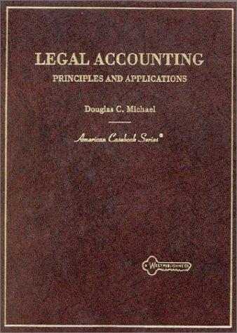 Legal Accounting: Principles and Applications: Michael, Douglas C.