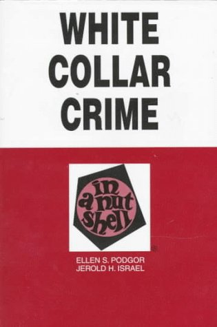 9780314211637: White Collar Crime in a Nutshell (Nutshell Series)