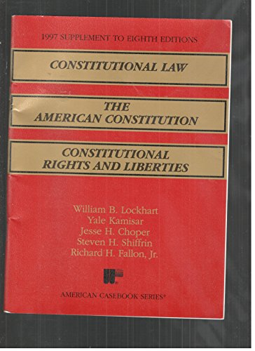 Constitutional Law: Cases-Comments-Questions (American Casebook Series, 1997: William B. Lockhart,