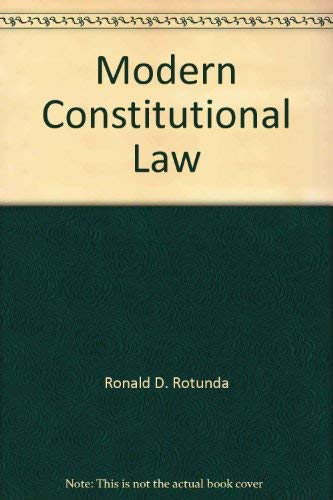 Modern Constitutional Law: Cases and Notes (American Casebook Series) (0314211853) by Rotunda, Ronald D.