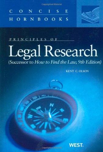 9780314211927: Principles of Legal Research, Successor to How to Find the Law Concise Hornbook (Concise Hornbook Series)
