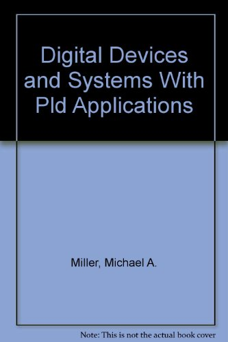 9780314213938: Digital Devices and Systems (with PLD Applications
