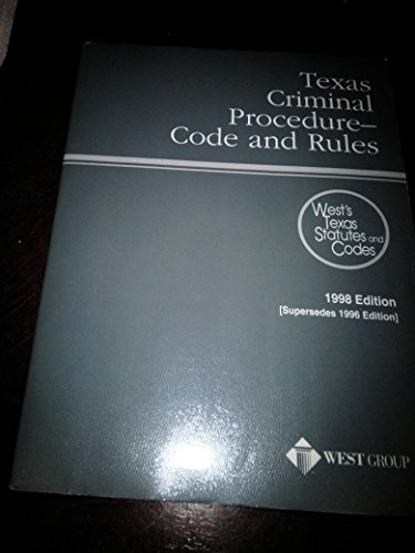 9780314219329: Texas Criminal Procedure Code and Rules : 1998 Edition