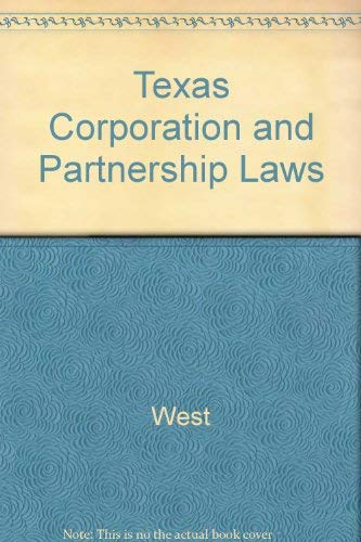 Texas Corporation and Partnership Laws: West