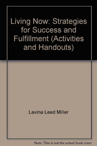 9780314225177: Living Now: Strategies for Success and Fulfillment (Activities and Handouts)