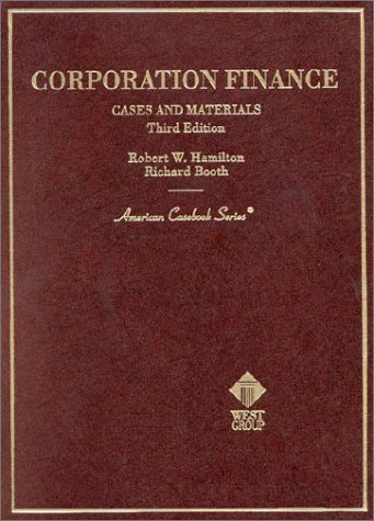 Cases and Materials on Corporation Finance: Richard A. Booth;