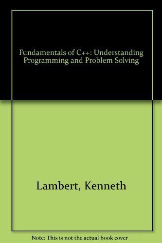 9780314225764: Fundamentals of C++: Understanding Programming and Problem Solving: Understanding Programming & Problem Solving