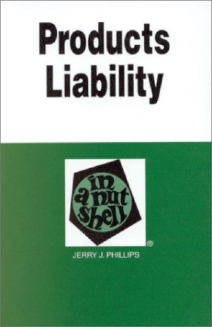 9780314225856: Products Liability : In a Nutshell (Nutshell Series (5th Edition)(Nutshell Series)