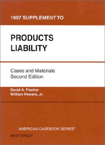 9780314228000: Products Liability Cases and Materials: 1997 Supplement (American Casebooks)