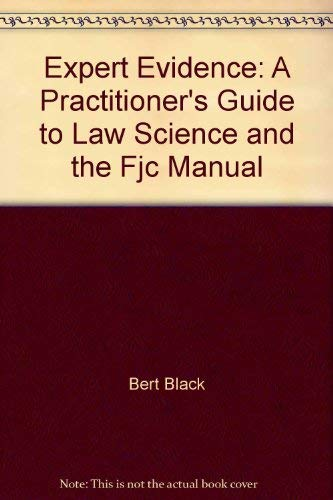 Expert Evidence: A Practitioner's Guide to Law, Science, and the FJC Manual