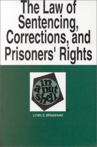 9780314228673: Sentencing, Corrections, and Prisoners' Rights in a Nutshell (In a Nutshell) (5th Edition) (Nutshell Series,)