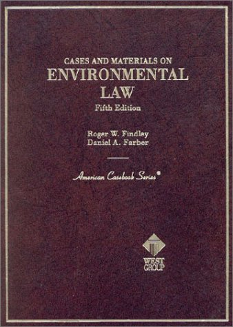 Cases and Materials on Environmental Law (American Casebook Series): Findley, Roger W., Farber, ...