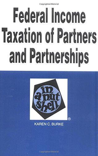 9780314230461: Federal Income Taxation of Partners and Partnerships in a Nutshell (Nutshell Series)