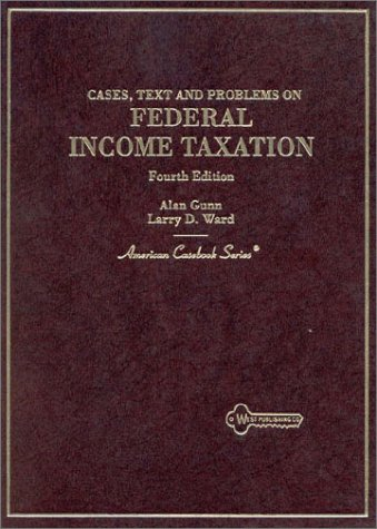 9780314230829: Cases, Text and Problems on Federal Income Taxation (American Casebook Series)