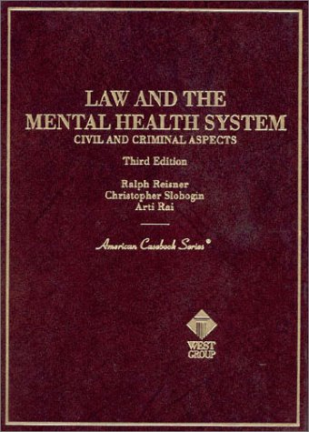 Law and the Mental Health System : Civil and Criminal Aspects (American Casebook Series) 3rd ...
