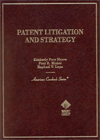 9780314231314: Patent Litigation and Strategy (American Casebook Series)