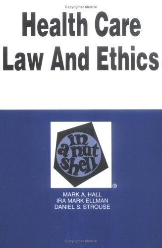 9780314231703: Health Care Law and Ethics in a Nutshell (2nd Ed) (Nutshell Series)