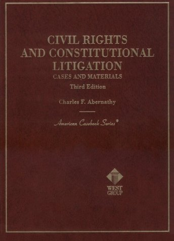9780314232335: Civil Rights and Constitutional Litigation: Cases and Materials (American Casebook Series and Other Coursebooks)