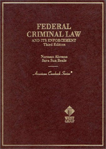 9780314232786: Federal Criminal Law and Its Enforcement (American Casebook Series and Other Coursebooks)
