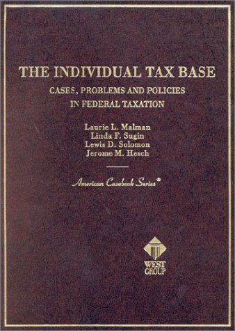 9780314233059: The Individual Tax Base: Cases, Problems and Policies in Federal Taxation
