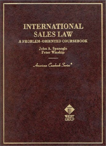 International Sales Law: A Problem-Oriented Coursebook (American: John A. Spanogle;