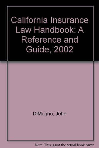 9780314233677: California Insurance Law Handbook: A Reference and Guide, 2002
