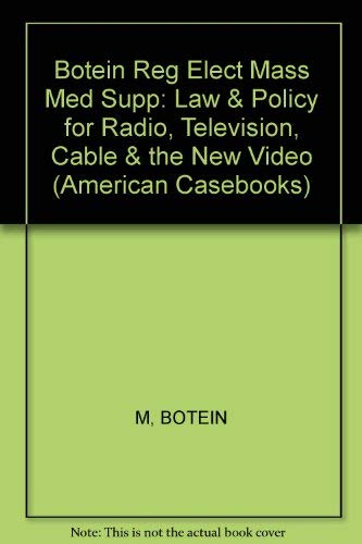 Statutory Supplement to Regulation of the Electronic: Michael Botein