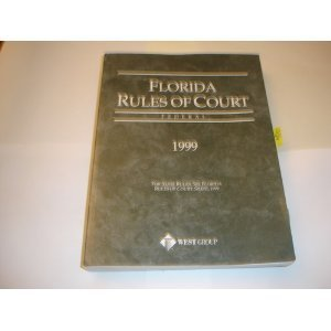 9780314234704: Florida Rules of Court: State and Federal 1999
