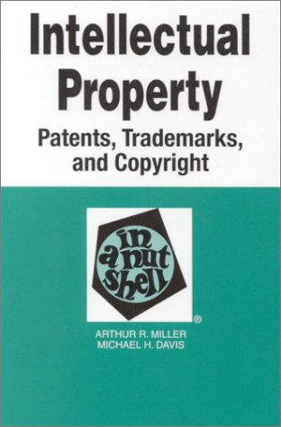 9780314235190: Intellectual Property: Patents, Trademarks, and Copyright (Nutshell Series)
