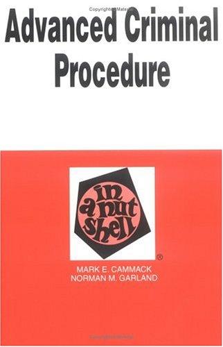 9780314235244: Advanced Criminal Procedure in a Nutshell (Nutshell Series)