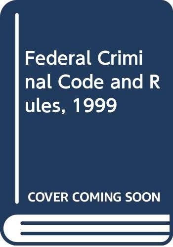 Federal Criminal Code and Rules Pamphlet, 1999: Thomson West