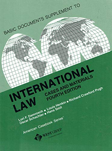 Basic Documents Supplement to International Law: Cases: Lori Damrosch, Louis