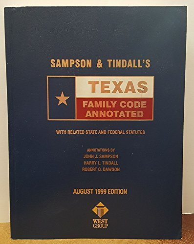 9780314238375: Sampson & Tindall's Texas Family Code Annotated With Related State and Federal Statutes