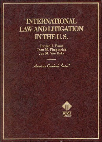 9780314238863: International Law and Litigation in the U.S. (American Casebook Series and Other Coursebooks)