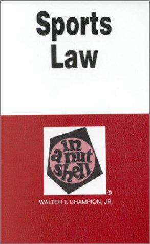 9780314238894: Sports Law in a Nutshell (In a Nutshell (West Publishing))