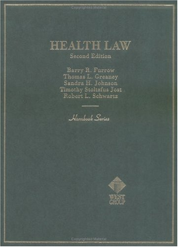 9780314239396: Furrow, Greaney, Johnson, Jost and Schwartz' Health Law, 2d (Hornbook Series)