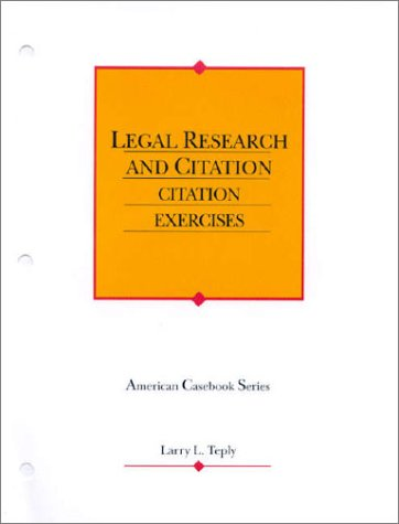 9780314239495: Legal Research and Citation: Legal Citation Exercises (Coursebook)