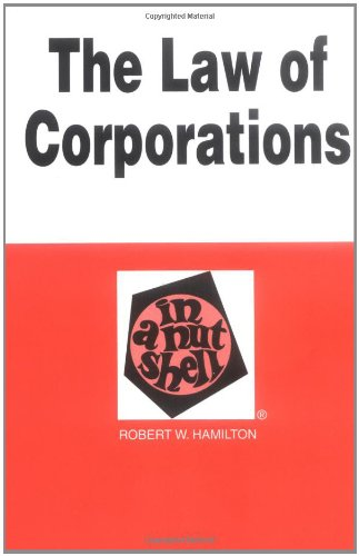 The Law of Corporations: In a Nutshell (In a Nutshell (West Publishing)): Robert W. Hamilton