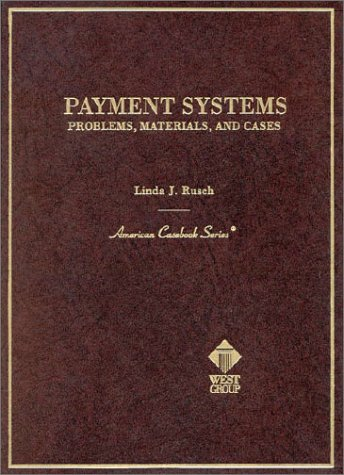 9780314241658: Payment Systems: Problems, Materials, and Cases (American Casebooks)