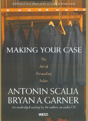 9780314242167: Making Your Case: The Art of Persuading Judges An unabridged reading by the authors on audio CD