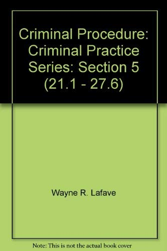 9780314243416: Criminal Procedure: Criminal Practice Series: Section 5 (21.1 - 27.6)