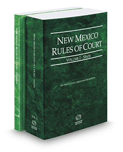9780314245304: New Mexico Rules of Court - State and Federal, 2017 ed. (Vols. I & II, New Mexico Court Rules)