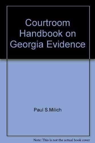 9780314246011: Courtroom Handbook on Georgia Evidence