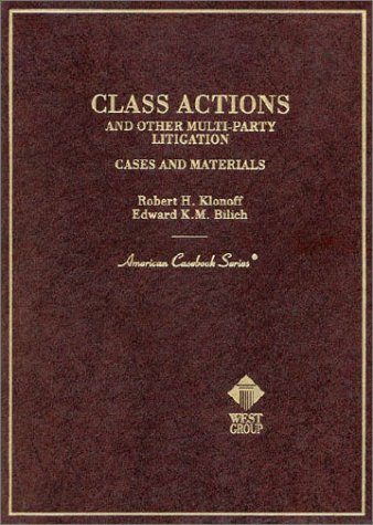 9780314246356: Class Actions and Other Multi-Party Litigation: Cases and Materials (American Casebook Series)