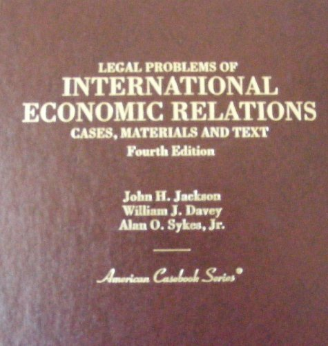 Legal Problems of International Economic Relations (American Casebook Series) (0314246606) by John Howard Jackson; William J. Davey; Alan O. Sykes