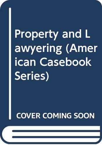 9780314247063: Property and Lawyering (American Casebook Series)