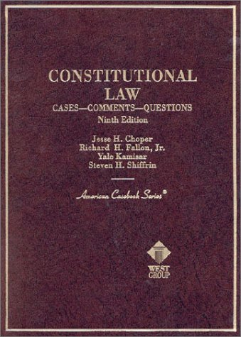 Constitutional Law: Cases, Comments and Questions, Ninth: Choper, Jesse H.,
